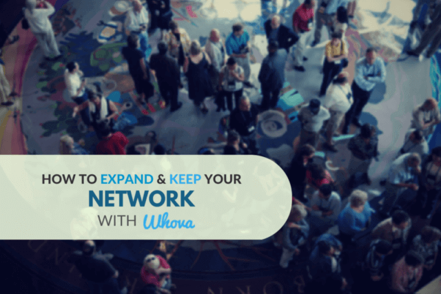 How to Expand & Keep Your Network with Whova Event App