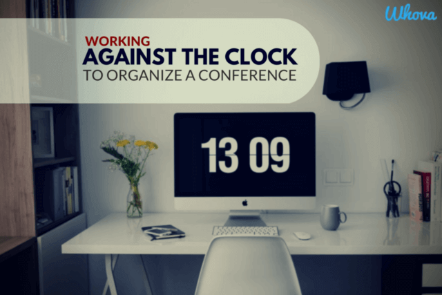 Working against The Clock to Organize a Conference