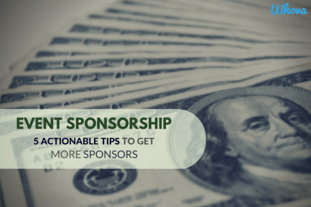 Event Sponsorship: 5 Actionable Tips to Get More Sponsors