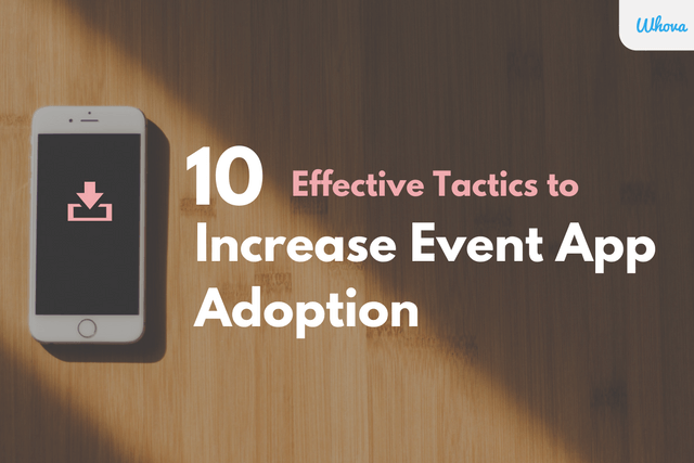 10 Effective Tactics to Increase Event App Adoption (Download Rate & Usage)