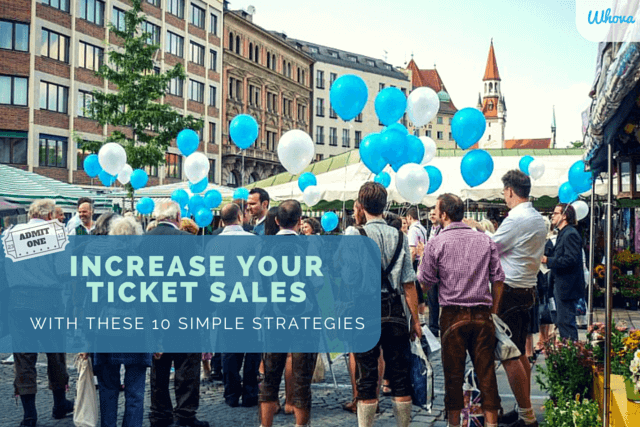 Increase Your Event Ticket Sales With These 10 Simple Strategies