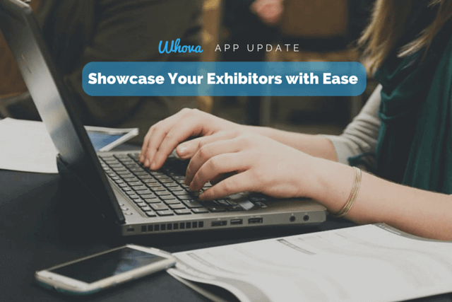 Whova App Update: Showcase Your Exhibitors with Ease