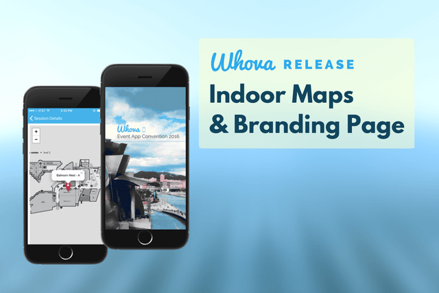 Whova App Release: Introducing Indoor Maps and Branding Pages!
