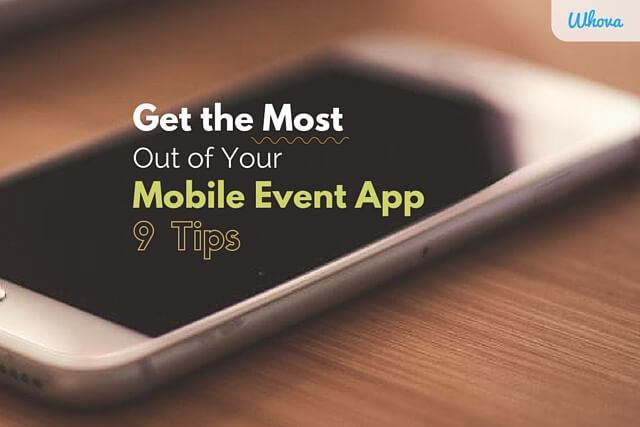 9 Tips to Get the Most Out of Your Mobile Event App