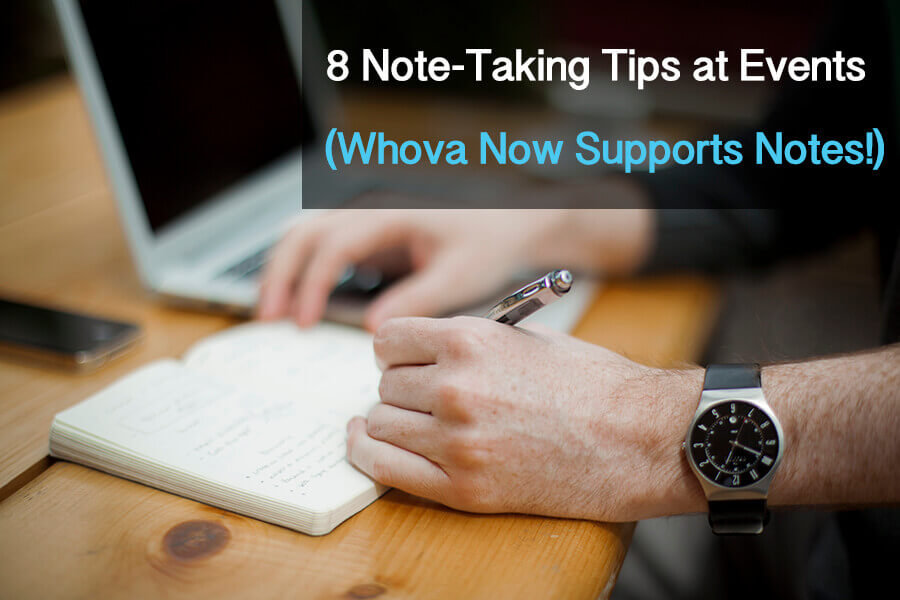 How to Take Notes at Events? 8 Tips with Whova's Note-Taking