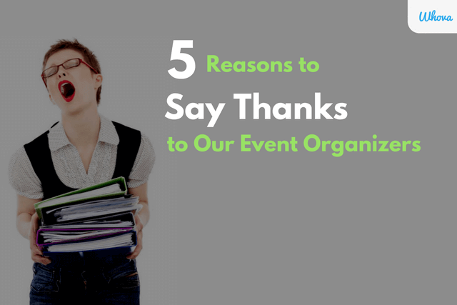 5 Reasons to Say Thanks to Our Event Organizers