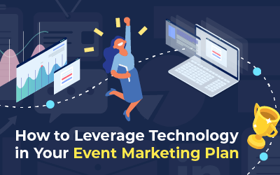 How to Leverage Technology in Your Event Marketing Plan