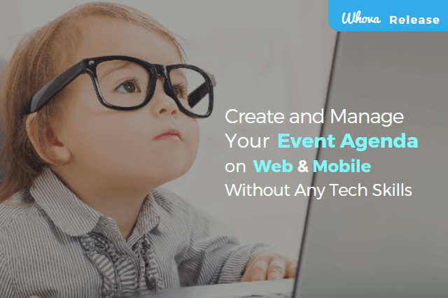 Not a Tech Geek? Create and Manage Your Event Agenda on Web and Mobile Without Any Tech Skills
