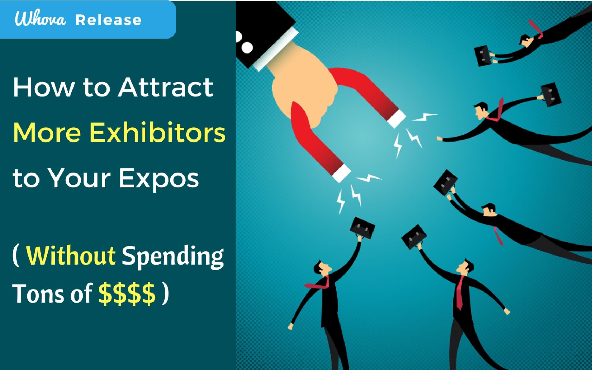 How to Attract More Exhibitors to Your Expos  (Without Spending Tons of Money)