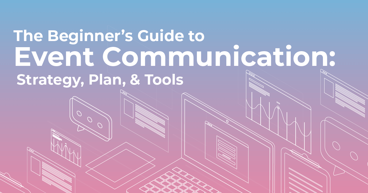 the beginner u0026 39 s guide to event communication  strategy