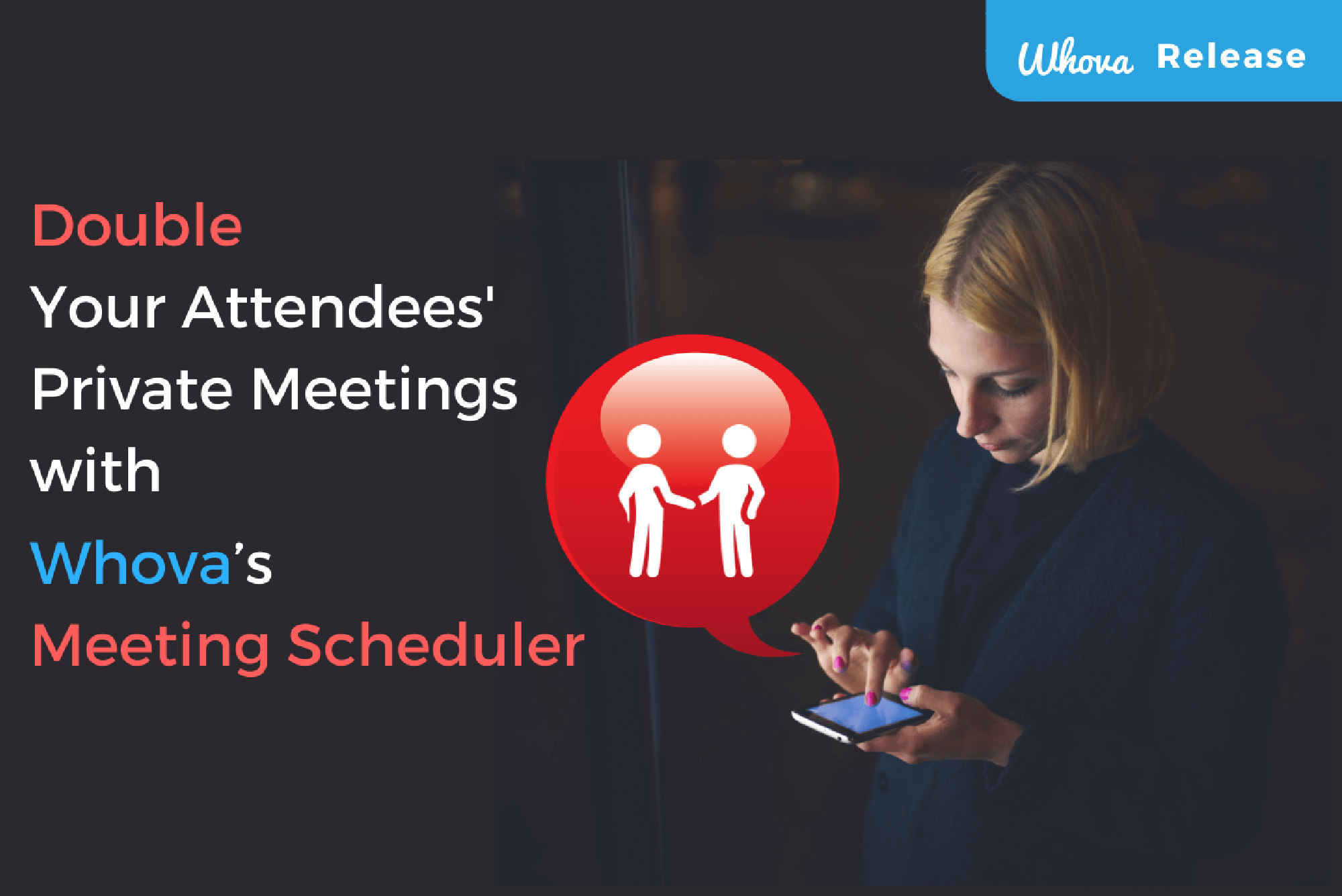 DOUBLE Your Attendees' Private Meetings! Whova's Meeting Scheduler Makes an Event More Productive