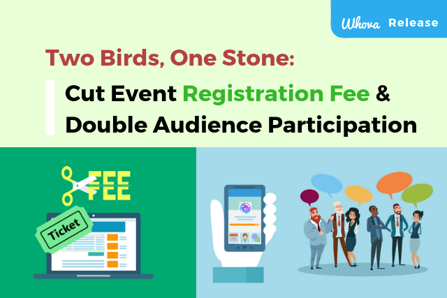 Two Birds, ONE Stone:  Save Money on Event Registration Tool & Double Audience Participation