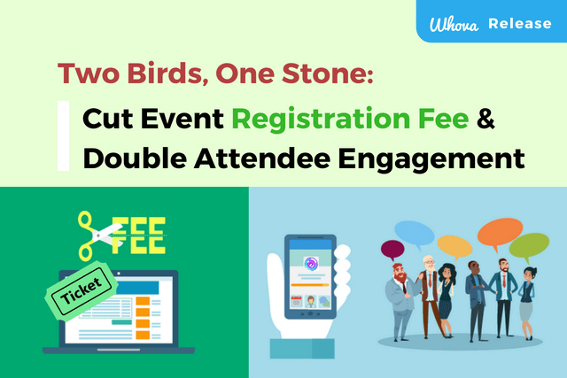 Two Birds, ONE stone:  Cut Event Registration Fee & Double Attendee Engagement