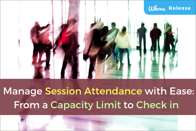 Manage Session Attendance with Ease: From a Capacity Limit to Check-In