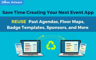 Save Time Creating Your Next Event App with Whova – Reuse Your Past Agendas, Badge Templates, Floor Maps, Sponsors, and More!