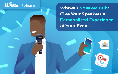 Whova's Speaker Hub: Give Your Speakers a Personalized Experience at Your Event