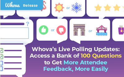 Whova's Live Polling Updates: Access a Bank of 100 Questions to Get More Attendee Feedback, More Easily