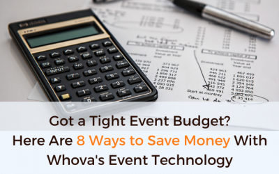 Got a Tight Event Budget? Here Are 8 Ways to Save Money With Whova's Event Technology