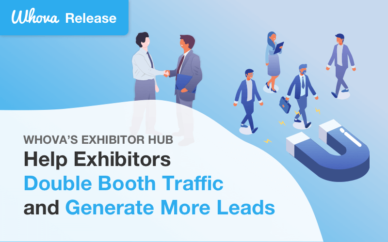 Whova's Exhibitor Hub: Help Exhibitors Double Booth Traffic and Generate More Leads