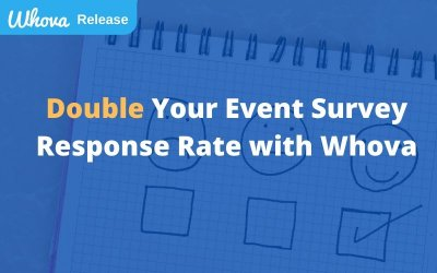 Double Your Event Survey Response Rate with Whova