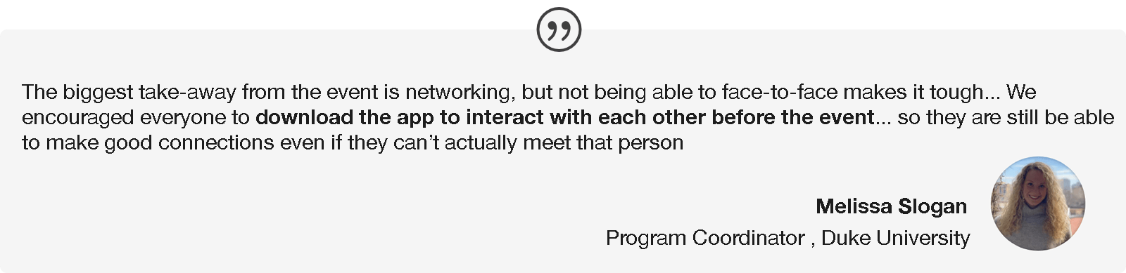 Networking is tough without face-to-face, but using the app to do pre-networking helps a lot