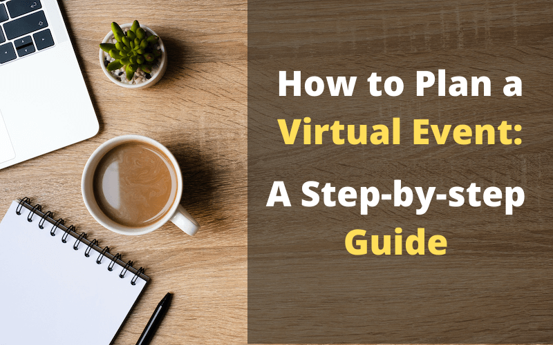 How to Plan a Virtual Event: A Step-by-Step Guide