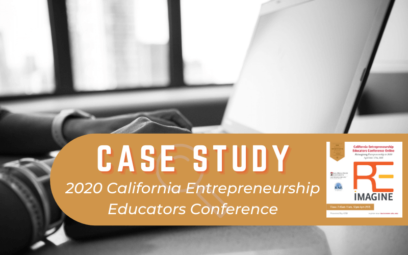 Virtual conference case study of Cailfornia entrepreneurship educators conference