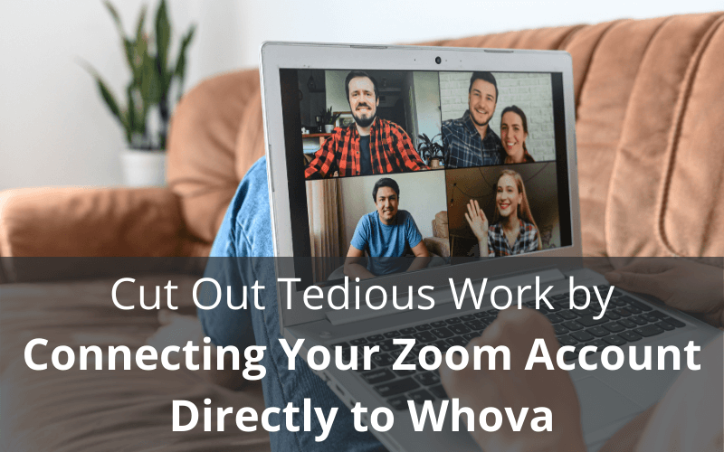 Cut Out Tedious Work by Connecting Your Zoom Account Directly to Whova