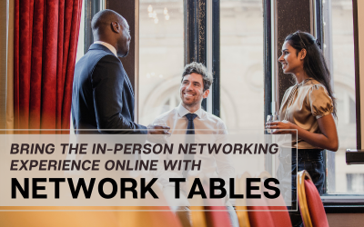 Bring the In-Person Networking Experience Online with Network Tables