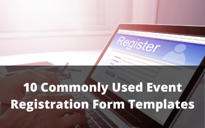 10 Commonly Used Event Registration Forms and Templates
