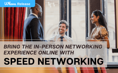 Bring the In-Person Networking Experience Online with Speed Networking
