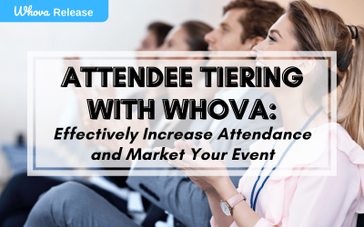 Attendee Tiering with Whova: Effectively Increase Attendance and Market Your Event