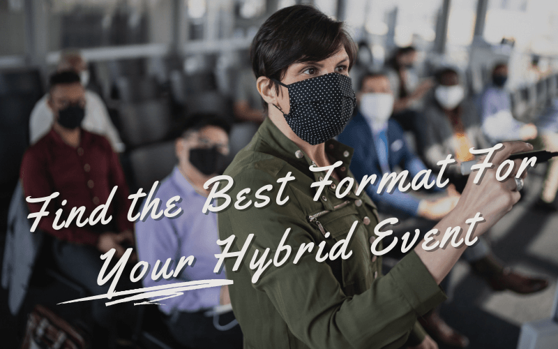 Find the Best Format for Your Hybrid Event