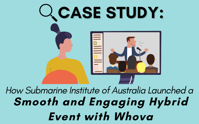 Case Study: How Submarine Institute of Australia Launched a Smooth and Engaging Hybrid Event with Whova