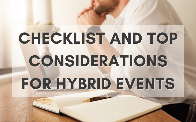 Comprehensive Checklist and Top Considerations for Hybrid Events
