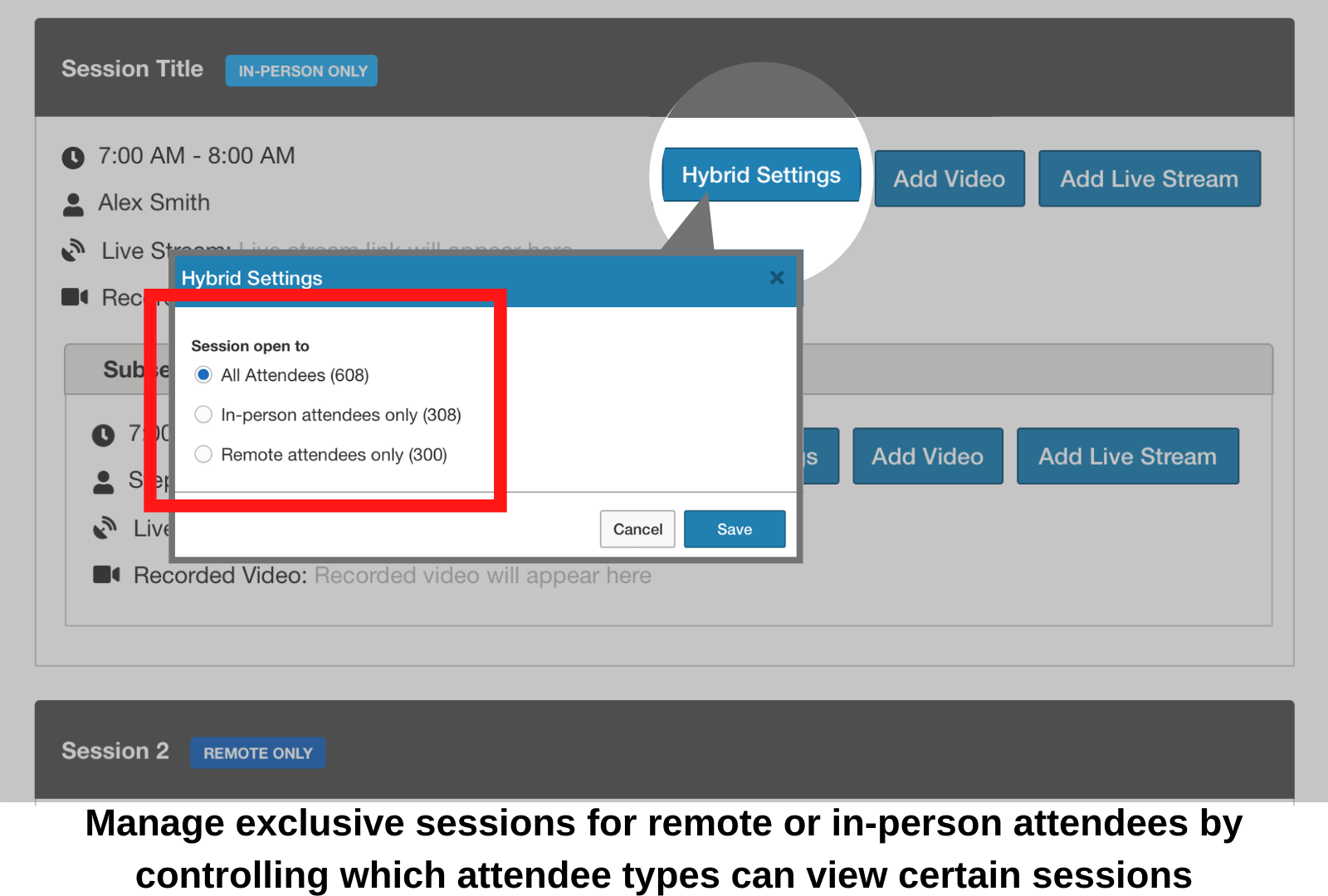 Manage exclusive sessions for remote or in-person attendees by controlling which attendee types can view certain sessions.