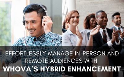 Effortlessly Manage In-Person and Remote Audiences with Whova's Hybrid Enhancement