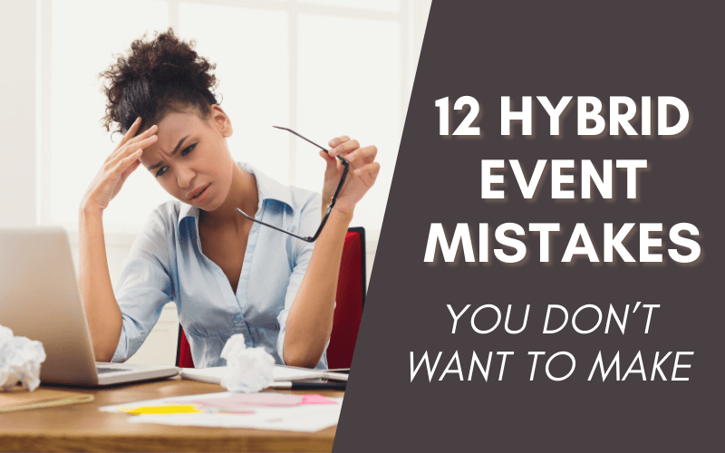 12 Mistakes to Avoid When Using a Hybrid Event Platform