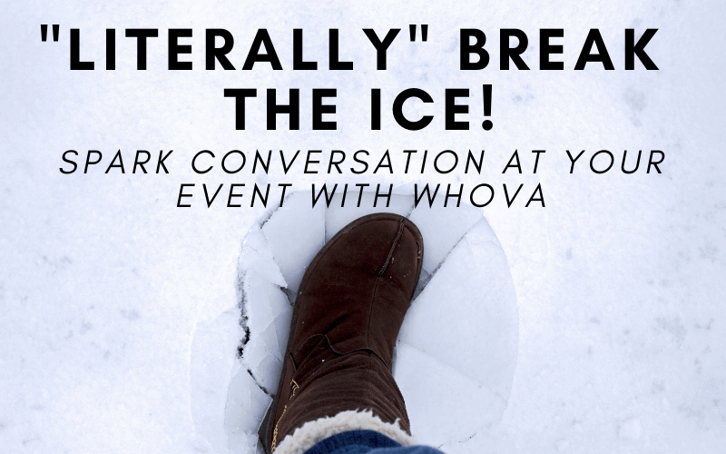 """""""Literally"""" Break the Ice! Spark Conversation at Your Event with Whova"""
