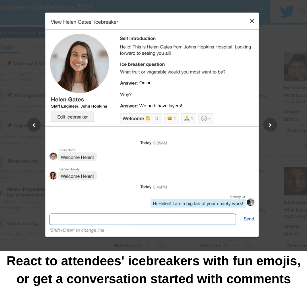 React to attendees' icebreakers with fun emojis, or get a conversation started and participate in online conference networking by leaving comments