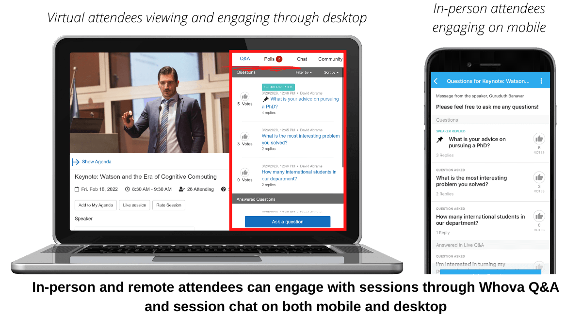 In-person and remote attendees can engage with sessions through Whova Q&A and session chat on both mobile and desktop