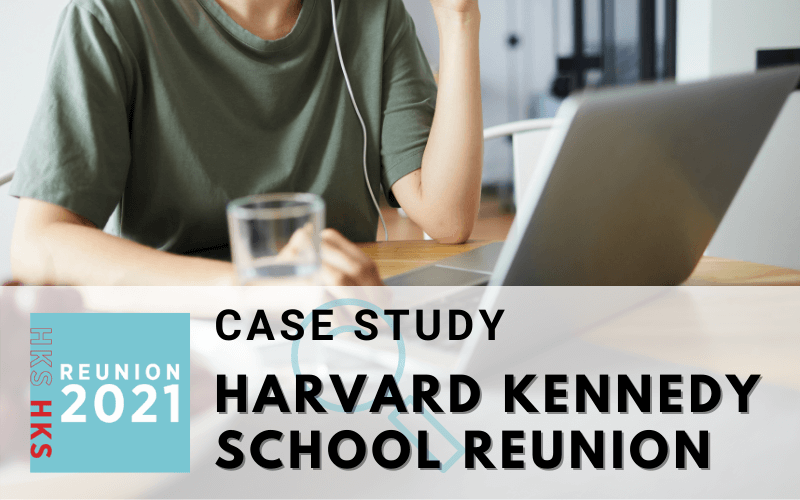 Networking event case study for the virtual Harvard Kennedy School Reunion.