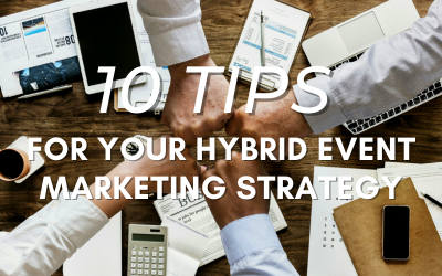 10 Tips for Your Hybrid Event Marketing Strategy
