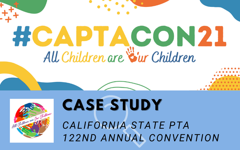 Networking event case study for the virtual California State PTA 122nd Annual Convention