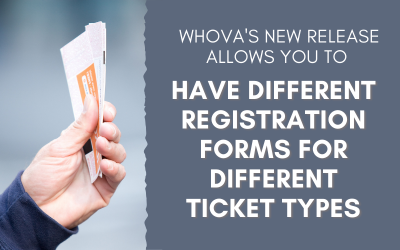 Whova's New Release Allows You to Have Different Registration Forms for Different Ticket Types