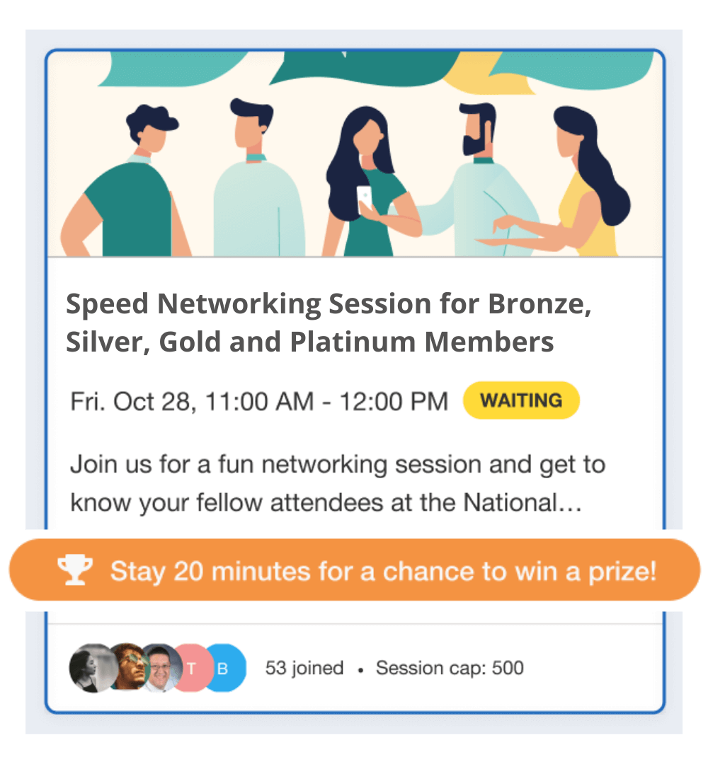 Motivate attendees to stay and participate